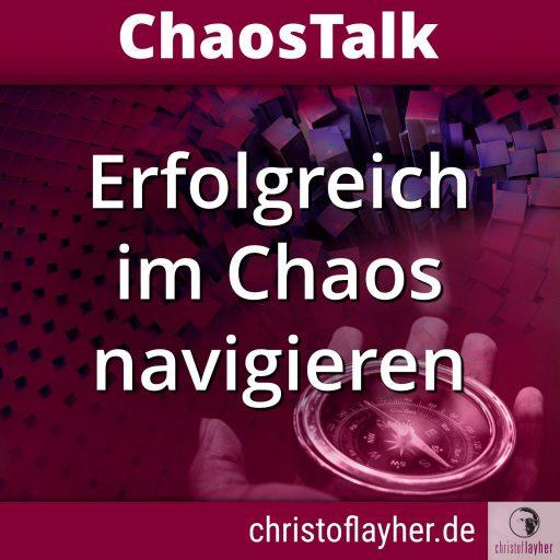 Der ChaosTalk - Erfolgreich im Chaos navigieren