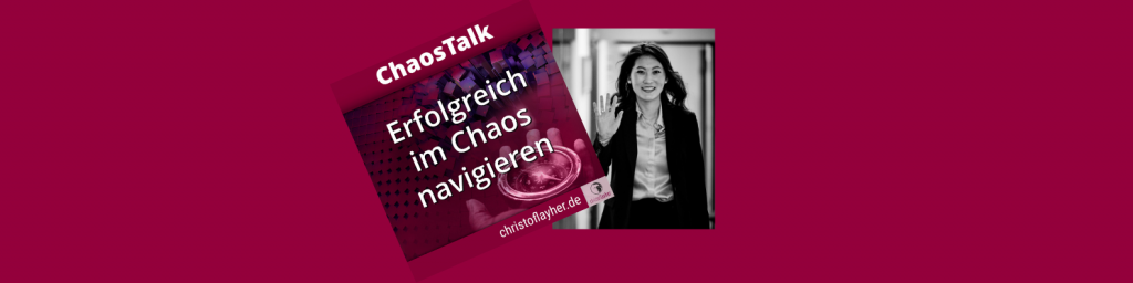 Podcast #ChaosTalk Christof Layher im Gespräch mit Michelle Xue Wang